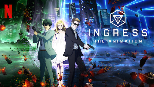 Ingress: The Animation